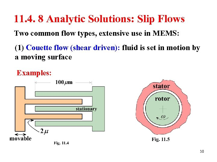 11. 4. 8 Analytic Solutions: Slip Flows Two common flow types, extensive use in