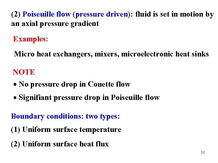 (2) Poiseuille flow (pressure driven): fluid is set in motion by an axial pressure