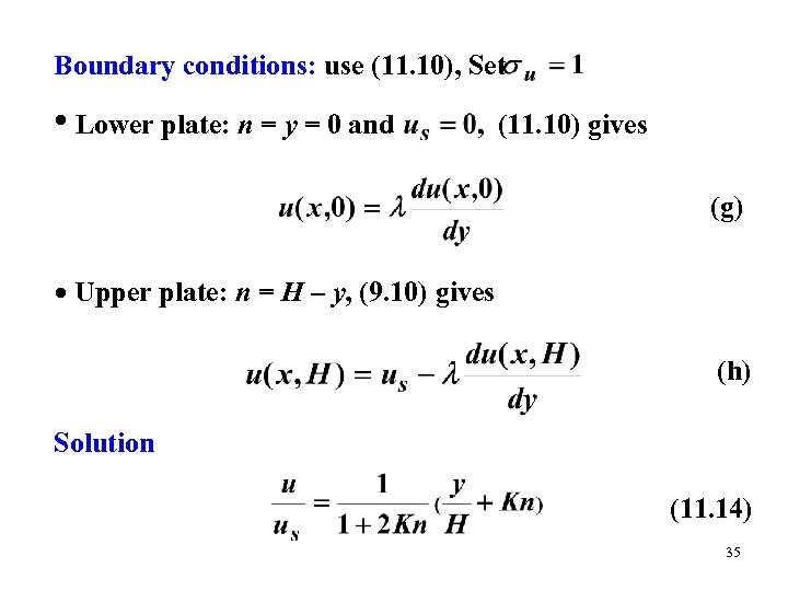 Boundary conditions: use (11. 10), Set • Lower plate: n = y = 0
