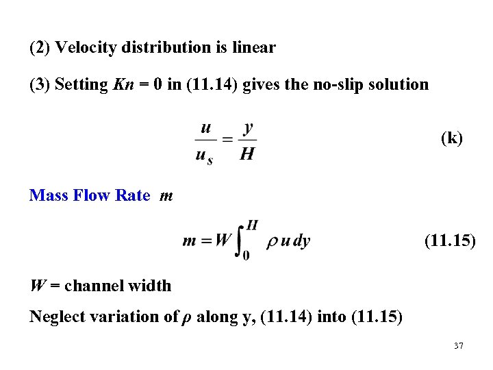 (2) Velocity distribution is linear (3) Setting Kn = 0 in (11. 14) gives