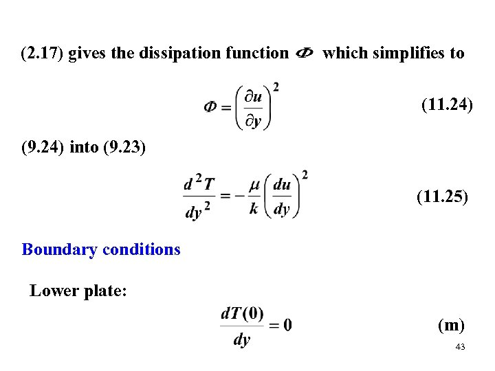 (2. 17) gives the dissipation function which simplifies to (11. 24) (9. 24) into