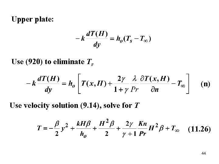 Upper plate: Use (920) to eliminate Ts (n) Use velocity solution (9. 14), solve