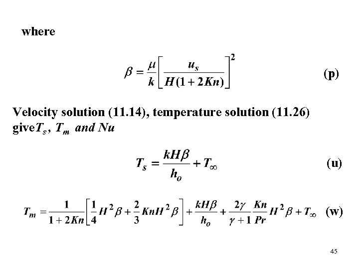 where (p) Velocity solution (11. 14), temperature solution (11. 26) give. Ts , Tm