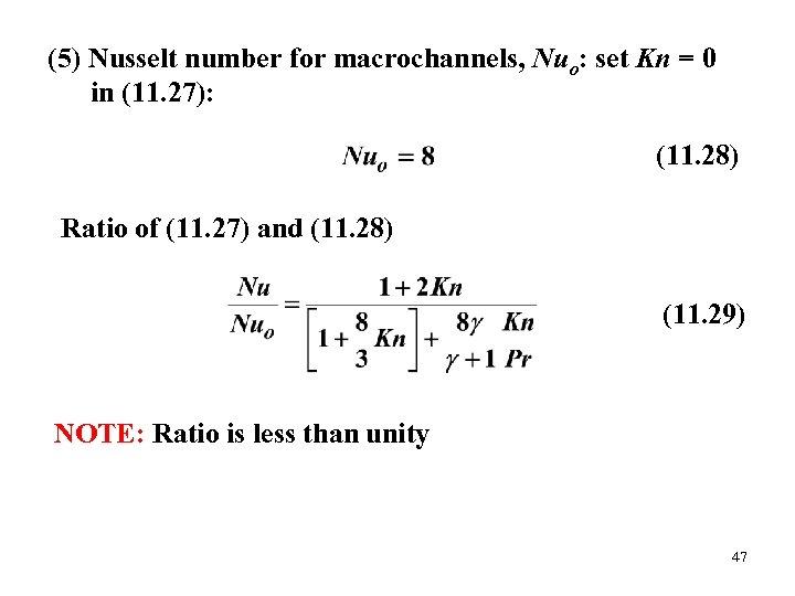 (5) Nusselt number for macrochannels, Nuo: set Kn = 0 in (11. 27): (11.