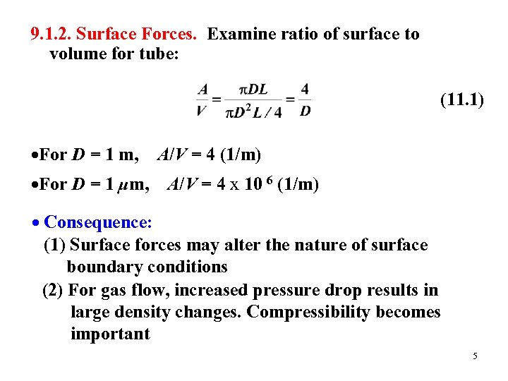9. 1. 2. Surface Forces. Examine ratio of surface to volume for tube: (11.