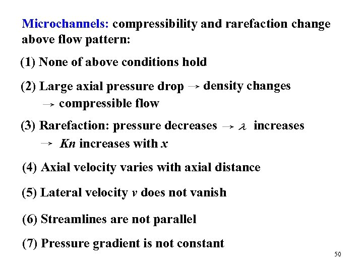 Microchannels: compressibility and rarefaction change above flow pattern: (1) None of above conditions hold