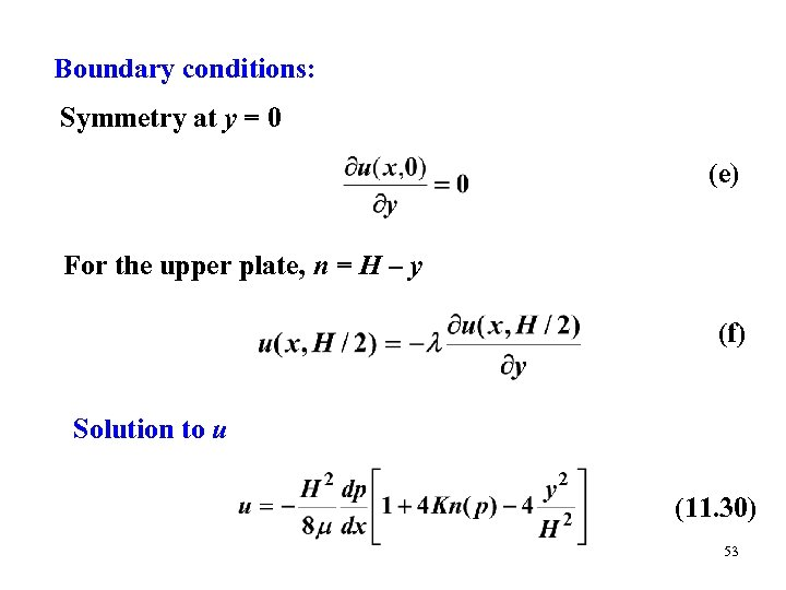 Boundary conditions: Symmetry at y = 0 (e) For the upper plate, n =