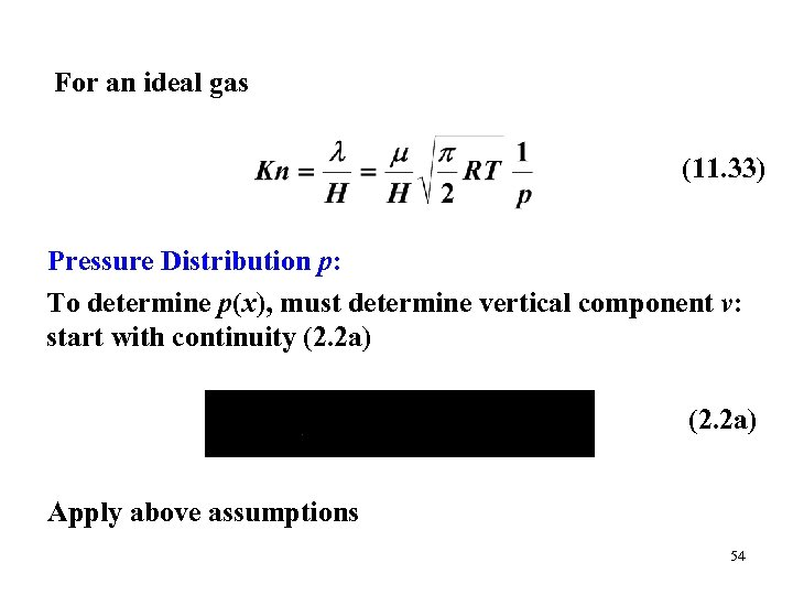 For an ideal gas (11. 33) Pressure Distribution p: To determine p(x), must determine