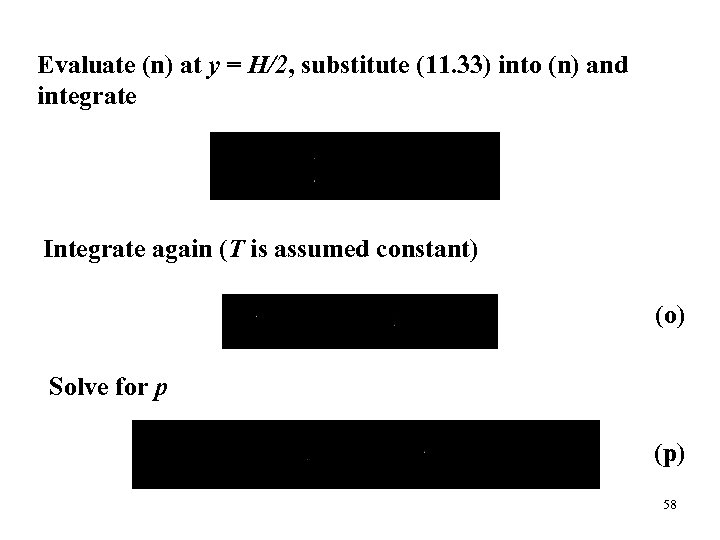 Evaluate (n) at y = H/2, substitute (11. 33) into (n) and integrate Integrate