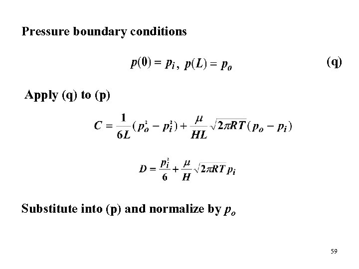 Pressure boundary conditions , (q) Apply (q) to (p) Substitute into (p) and normalize