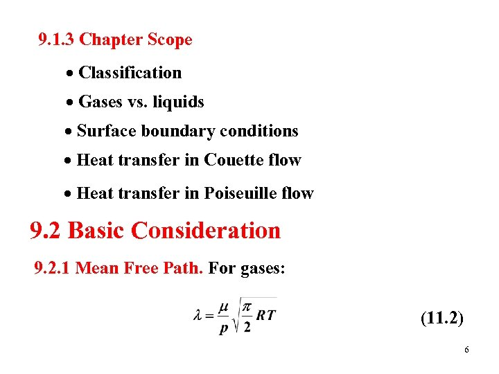 9. 1. 3 Chapter Scope Classification Gases vs. liquids Surface boundary conditions Heat transfer