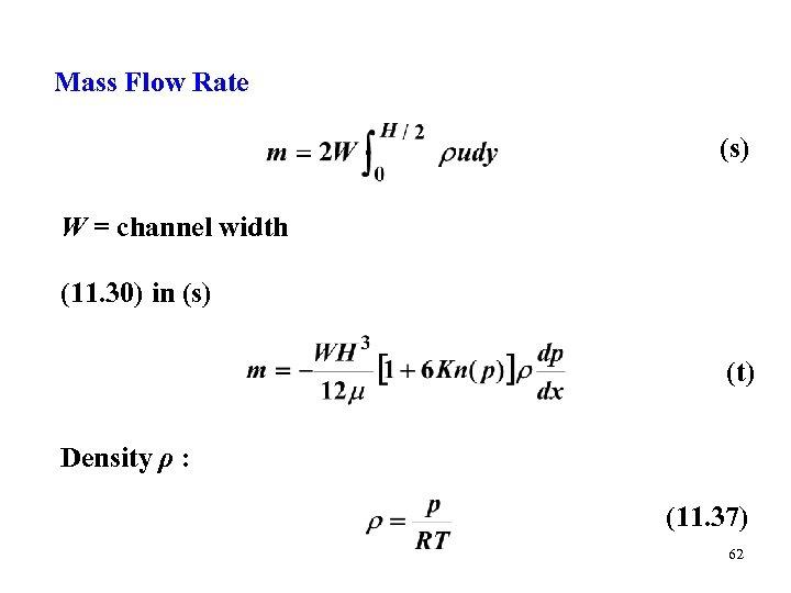 Mass Flow Rate (s) W = channel width (11. 30) in (s) (t) Density