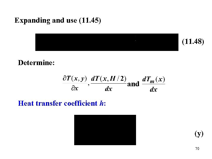 Expanding and use (11. 45) (11. 48) Determine: and Heat transfer coefficient h: (y)