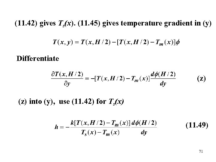 (11. 42) gives Ts(x). (11. 45) gives temperature gradient in (y) Differentiate (z) into