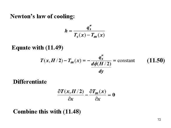 Newton's law of cooling: Equate with (11. 49) (11. 50) Differentiate Combine this with