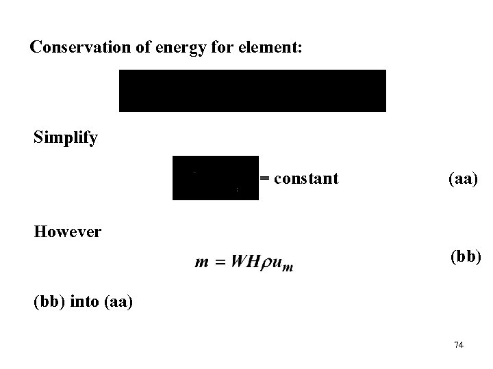 Conservation of energy for element: Simplify = constant (aa) However (bb) into (aa) 74