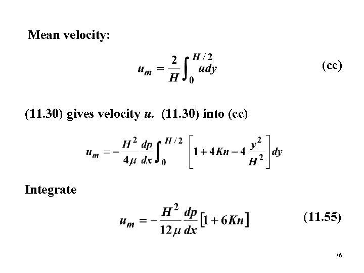 Mean velocity: (cc) (11. 30) gives velocity u. (11. 30) into (cc) Integrate (11.