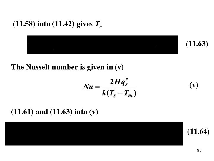(11. 58) into (11. 42) gives Ts (11. 63) The Nusselt number is given