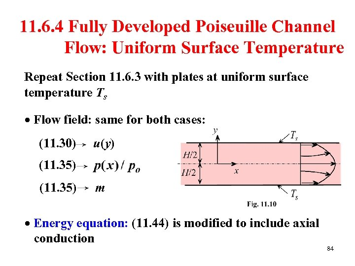 11. 6. 4 Fully Developed Poiseuille Channel Flow: Uniform Surface Temperature Repeat Section 11.
