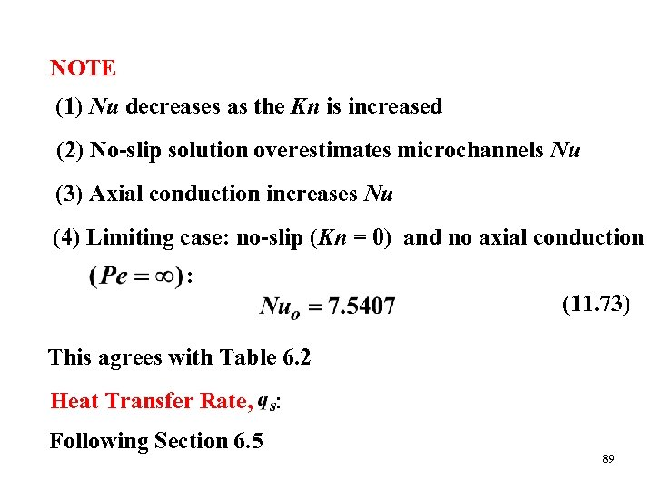 NOTE (1) Nu decreases as the Kn is increased (2) No-slip solution overestimates microchannels