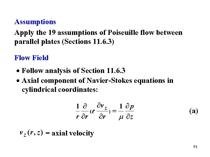 Assumptions Apply the 19 assumptions of Poiseuille flow between parallel plates (Sections 11. 6.