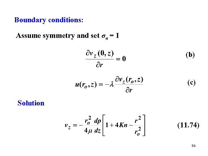 Boundary conditions: Assume symmetry and set σu = 1 (b) (c) Solution (11. 74)