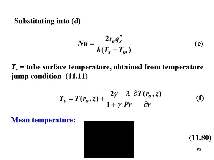Substituting into (d) (e) Ts = tube surface temperature, obtained from temperature jump condition