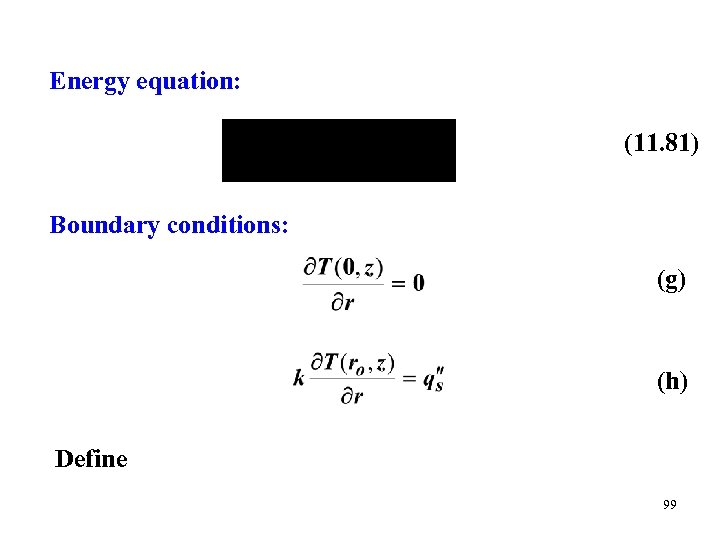 Energy equation: (11. 81) Boundary conditions: (g) (h) Define 99