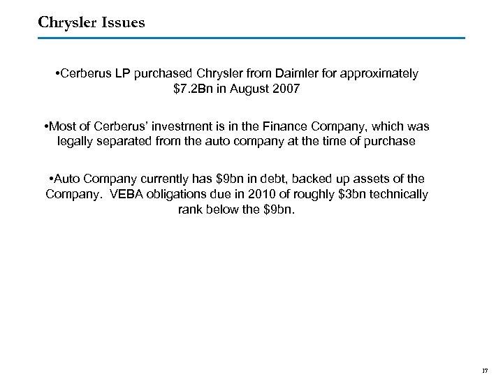 Chrysler Issues • Cerberus LP purchased Chrysler from Daimler for approximately $7. 2 Bn