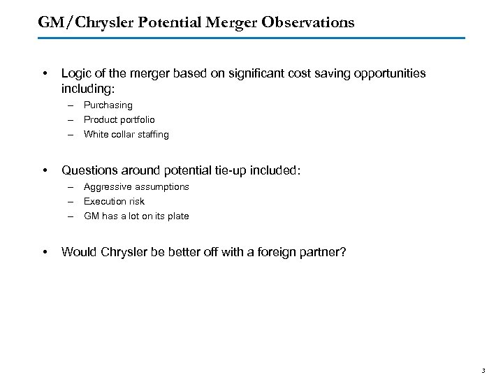 GM/Chrysler Potential Merger Observations • Logic of the merger based on significant cost saving