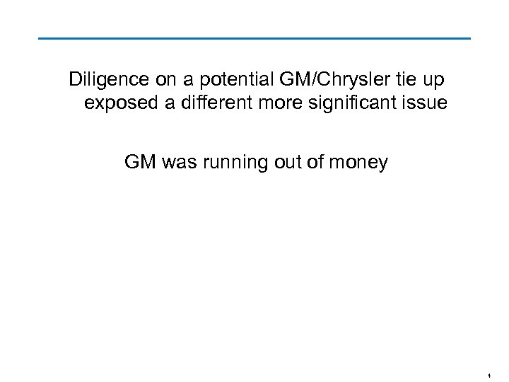 Diligence on a potential GM/Chrysler tie up exposed a different more significant issue GM