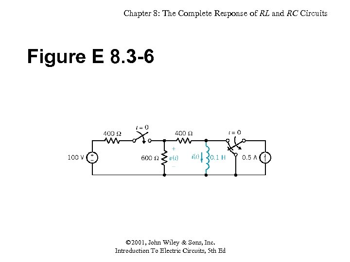 Chapter 8: The Complete Response of RL and RC Circuits Figure E 8. 3
