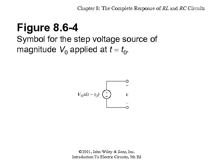 Chapter 8: The Complete Response of RL and RC Circuits Figure 8. 6 -4