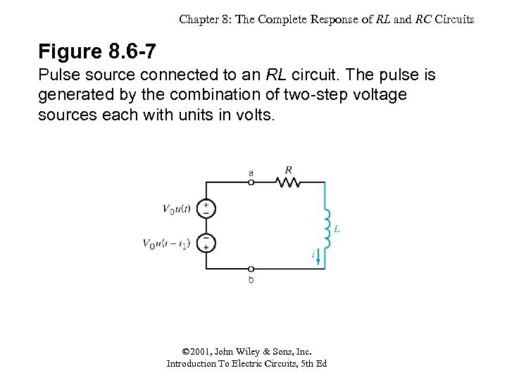 Chapter 8: The Complete Response of RL and RC Circuits Figure 8. 6 -7