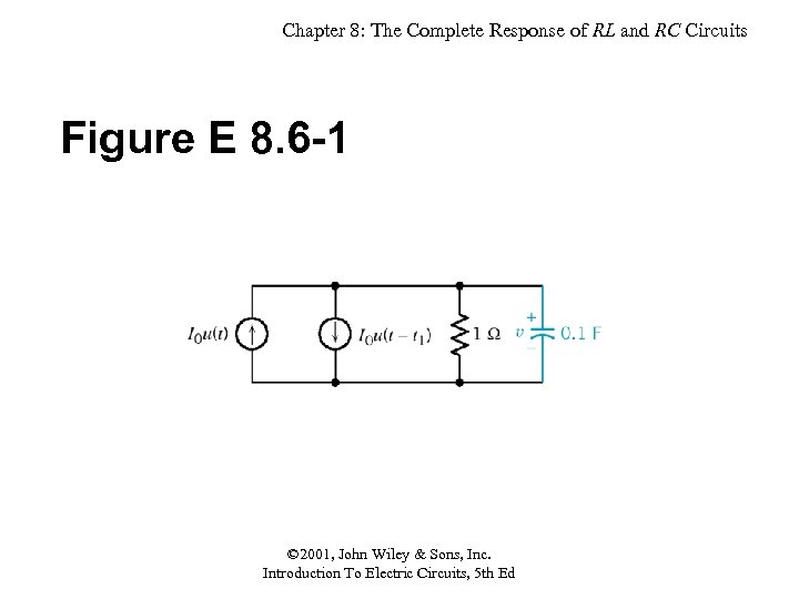 Chapter 8: The Complete Response of RL and RC Circuits Figure E 8. 6