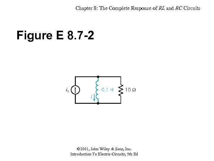 Chapter 8: The Complete Response of RL and RC Circuits Figure E 8. 7