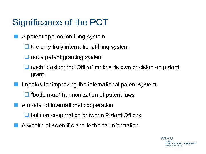 Significance of the PCT A patent application filing system q the only truly international