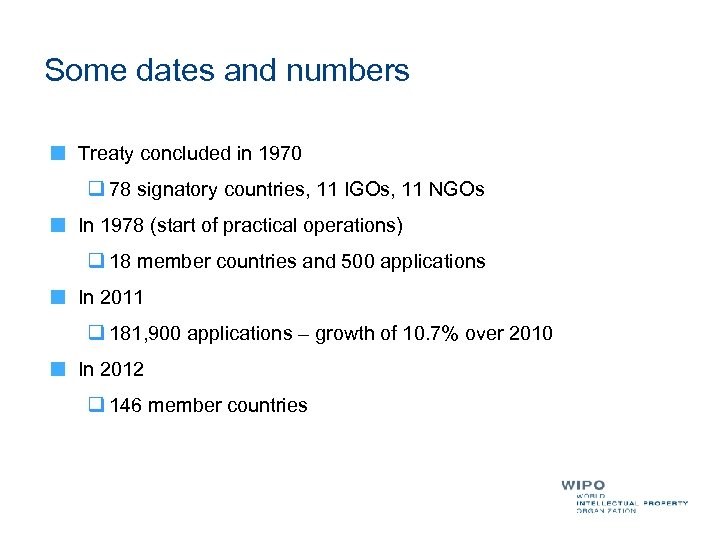 Some dates and numbers Treaty concluded in 1970 q 78 signatory countries, 11 IGOs,