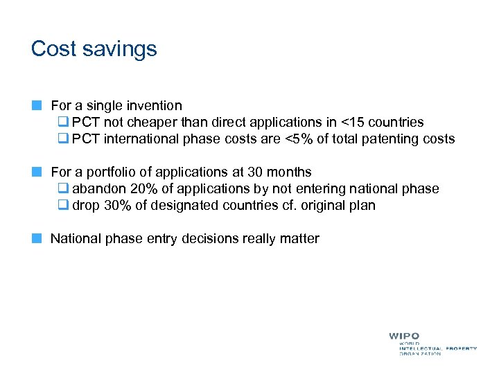 Cost savings For a single invention q PCT not cheaper than direct applications in