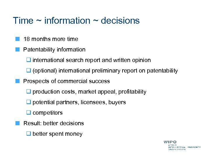 Time ~ information ~ decisions 18 months more time Patentability information q international search