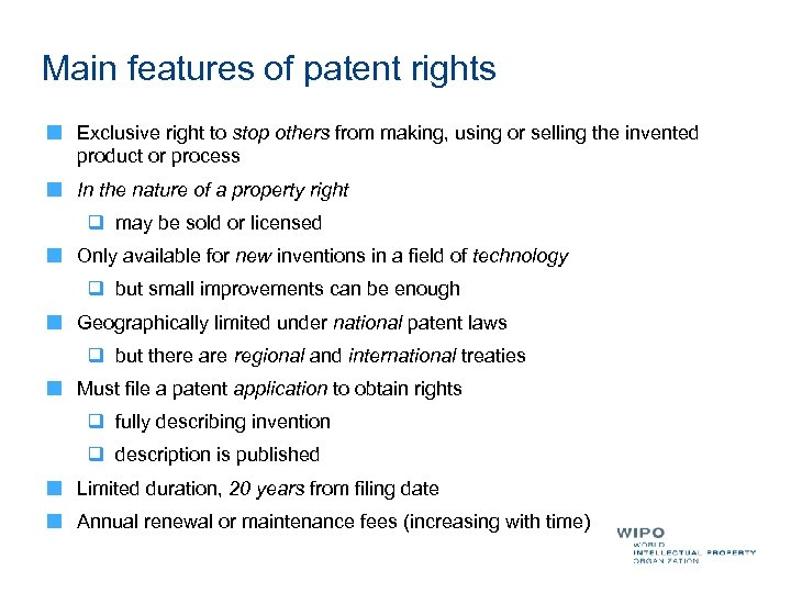 Main features of patent rights Exclusive right to stop others from making, using or