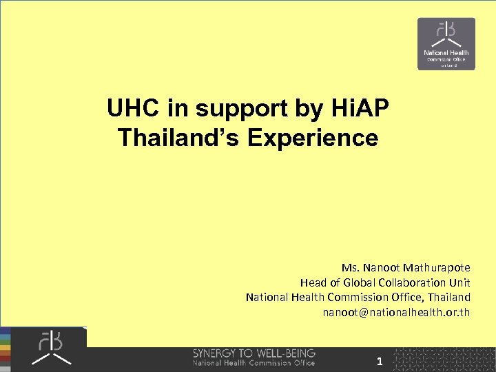 UHC in support by Hi. AP Thailand's Experience Ms. Nanoot Mathurapote Head of Global