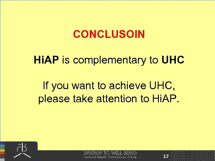 CONCLUSOIN Hi. AP is complementary to UHC If you want to achieve UHC, please