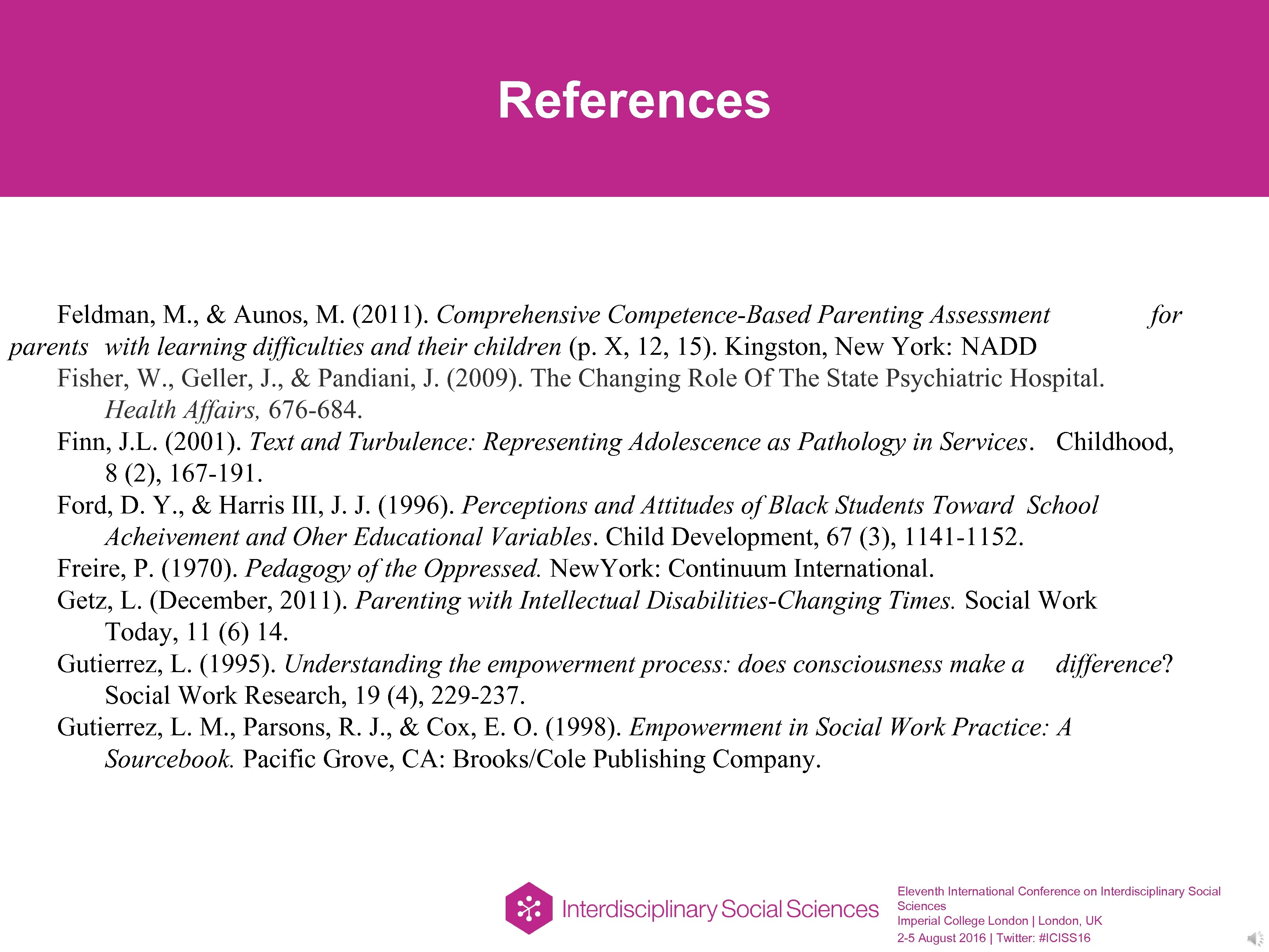 References Feldman, M. , & Aunos, M. (2011). Comprehensive Competence-Based Parenting Assessment for parents