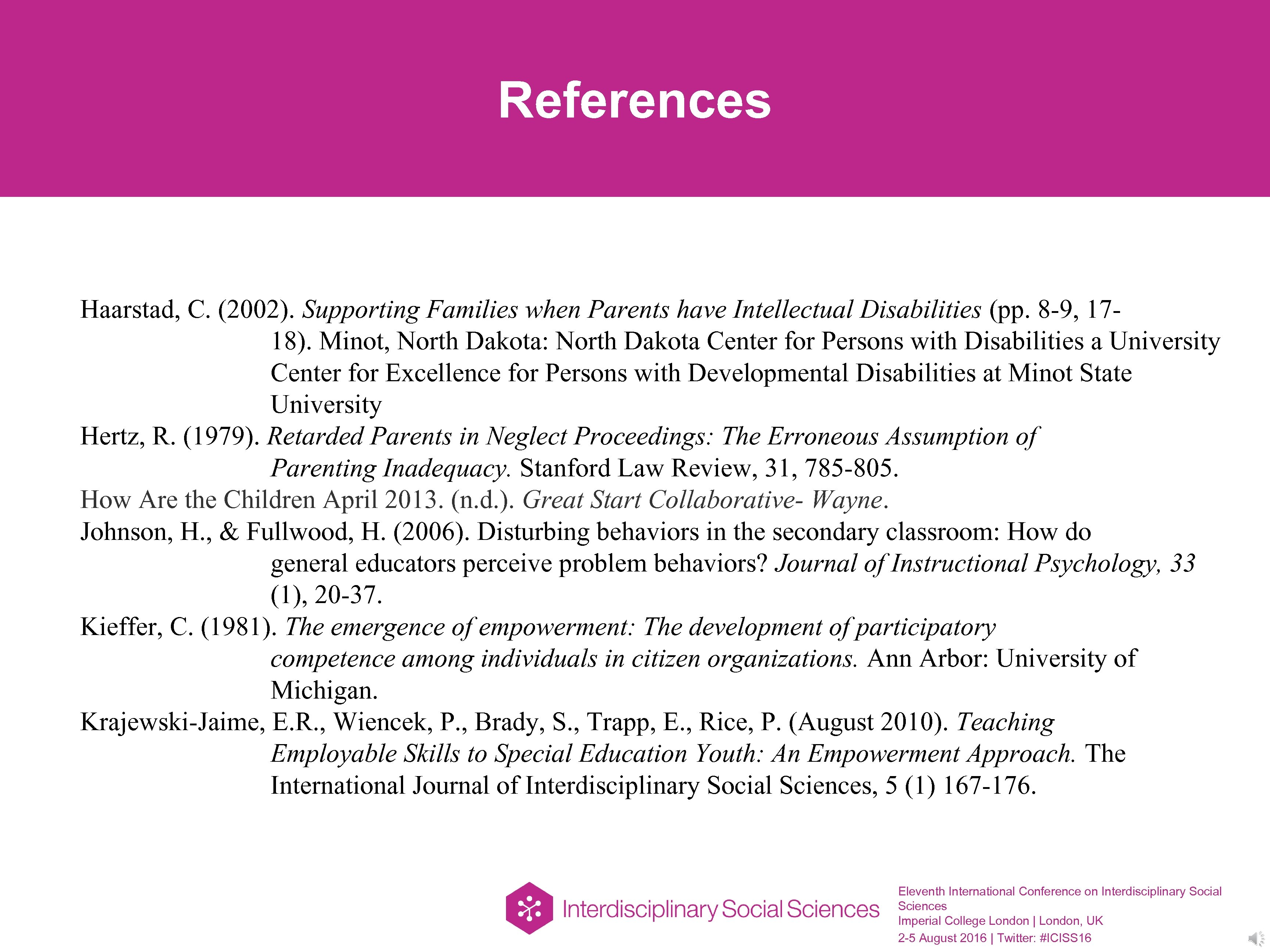 References Haarstad, C. (2002). Supporting Families when Parents have Intellectual Disabilities (pp. 8 -9,