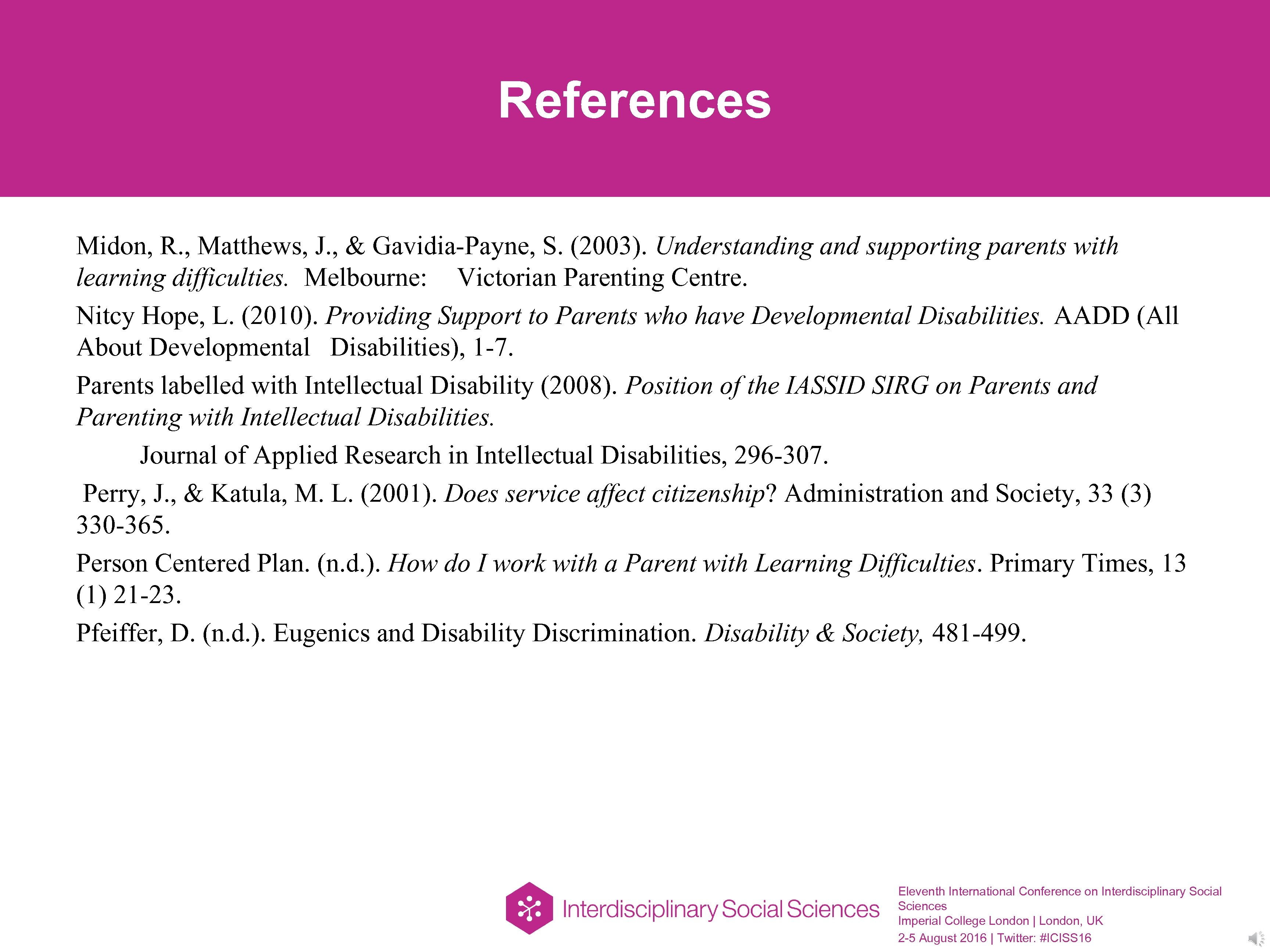 References Midon, R. , Matthews, J. , & Gavidia-Payne, S. (2003). Understanding and supporting