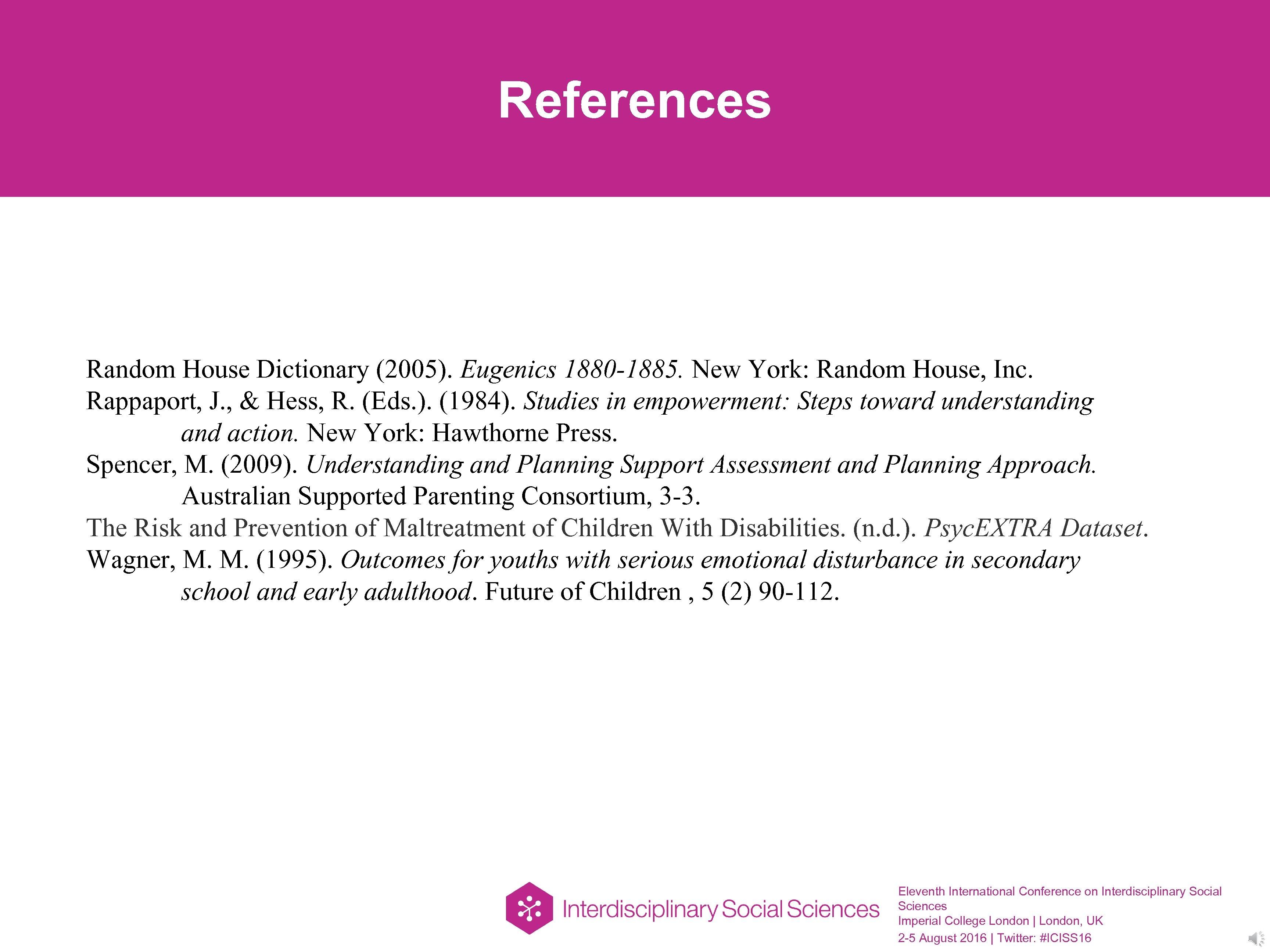 References Random House Dictionary (2005). Eugenics 1880 -1885. New York: Random House, Inc. Rappaport,