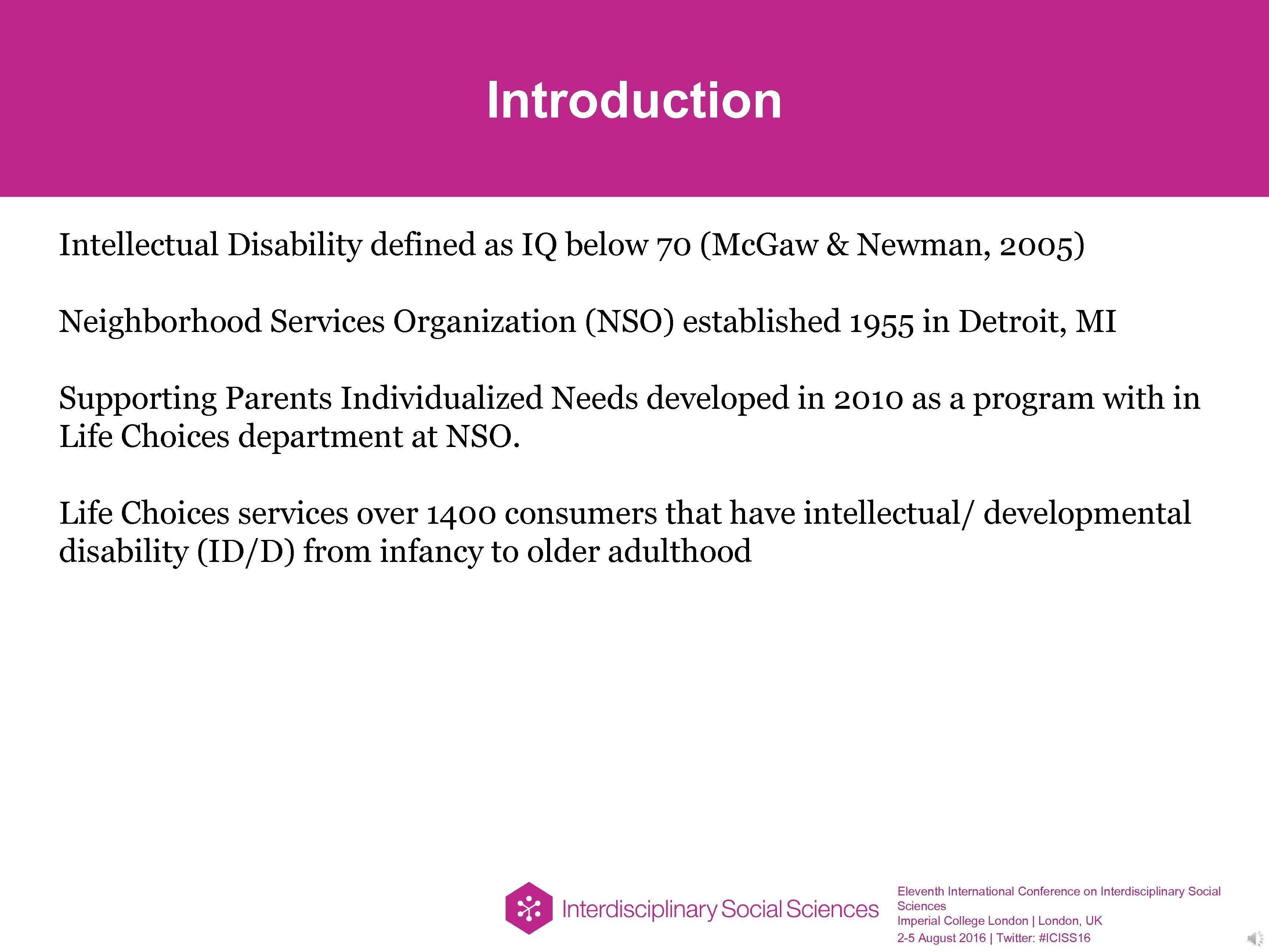 Introduction Intellectual Disability defined as IQ below 70 (Mc. Gaw & Newman, 2005) Neighborhood