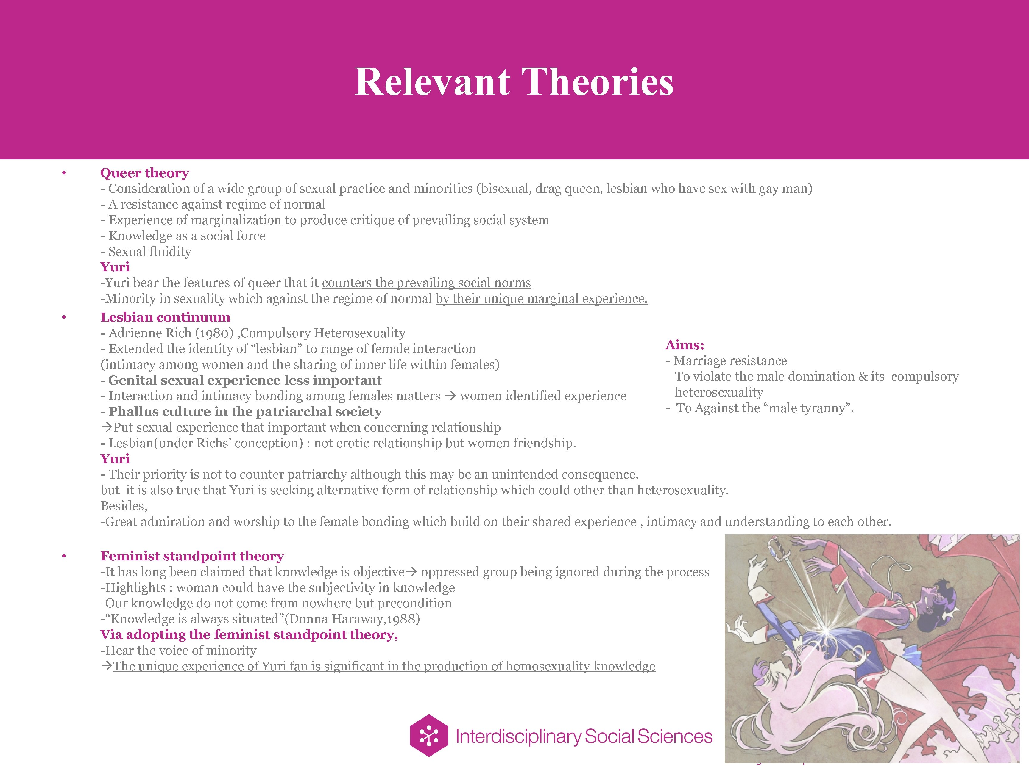Relevant Theories • • • Queer theory - Consideration of a wide group of
