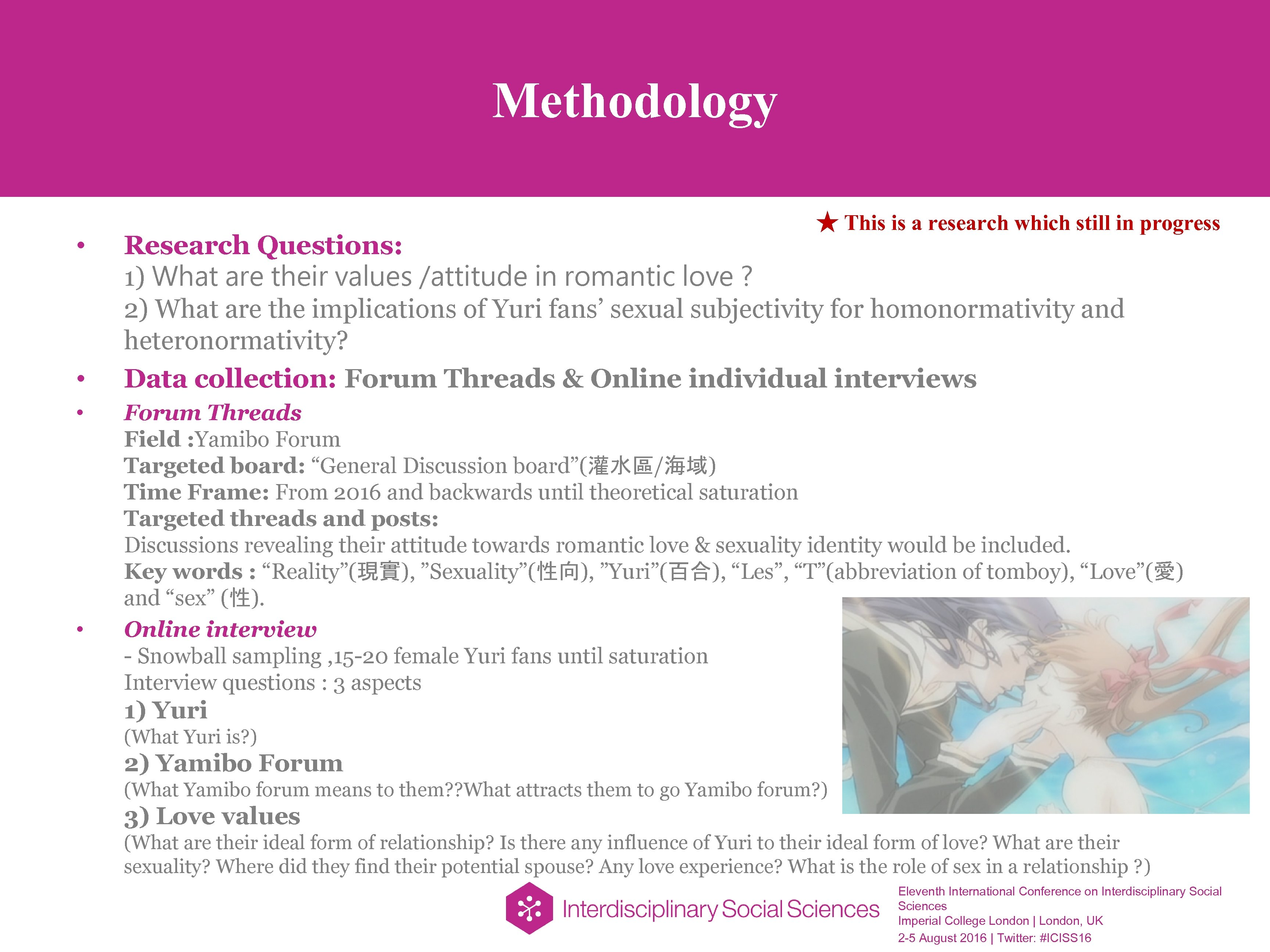 Methodology • • ★ This is a research which still in progress Research Questions: